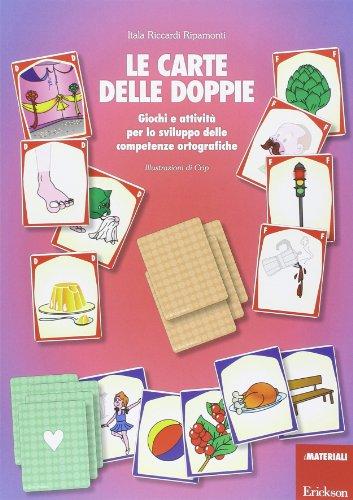 Le carte delle doppie. Giochi e attività per lo sviluppo delle competenze ortografiche