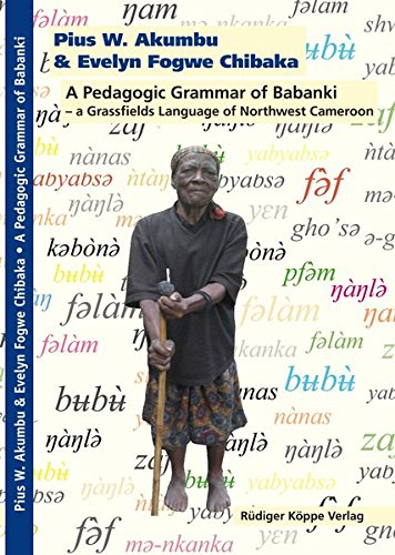 A Pedagogic Grammar of Babanki – a Grassfields Language of Northwest Cameroon par  Pius W. Akumbu