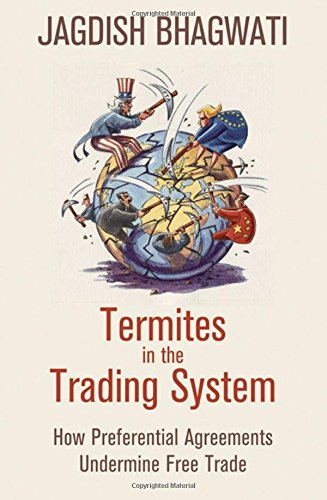 termites-in-the-trading-system-how-preferential-agreements-undermine-free-trade-council-of-foreign-r