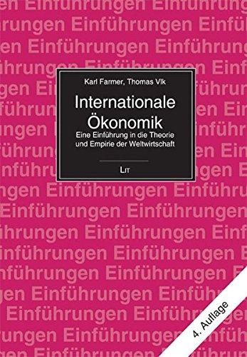 Internationale Ökonomik. Eine Einführung in die Theorie und Empirie der Weltwirtschaft