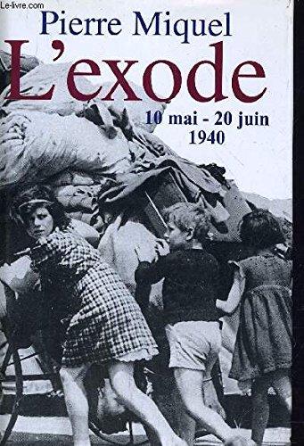 L'exode 10 mai-20 juin 1940.