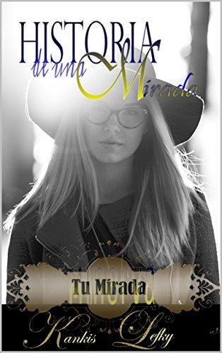 Historia de una Mirada (Libro # 1): Tu mirada (Minerva)