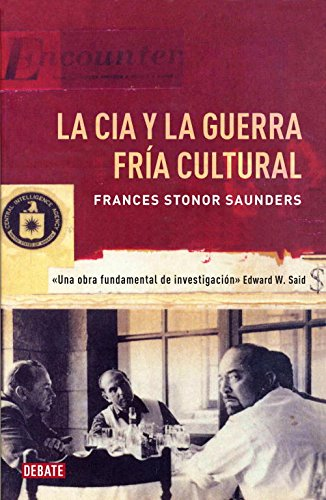 La Cia y la guerra fría cultural / Who Paid The Piper? The CIA and the Cultural Cold War por Frances Stonor Saunders
