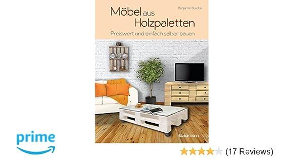 Mobel Aus Holzpaletten Schnell Und Einfach Hergestellt Amazon De
