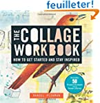 The Collage Workbook: How to Get Star...