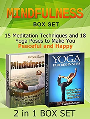 Mindfulness Box Set: 15 Meditation Techniques and 18 Yoga Poses to Make You Peaceful and Happy (Mindfulness Box Set, Mindfulness Meditation, Mindfulness Exercises) (English Edition)
