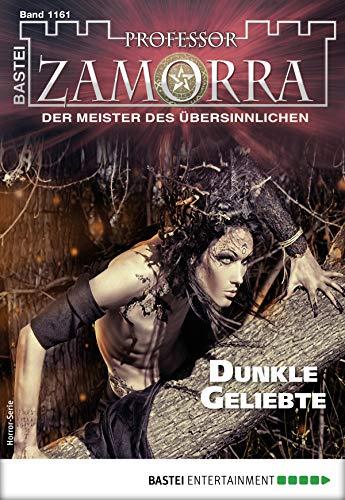 Professor Zamorra 1161 - Horror-Serie: Dunkle Geliebte von [Schwarz, Christian]