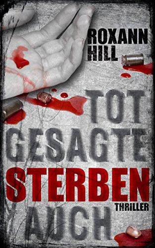 Buchseite und Rezensionen zu 'Totgesagte sterben auch: Thriller (Steinbach und Wagner 7)' von Roxann Hill