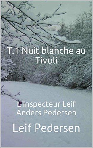 T.1 Nuit blanche au Tivoli (L'Inspecteur Leif Anders Pedersen) par Leif Pedersen