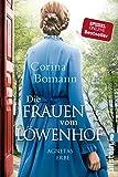 Die Frauen vom Löwenhof - Agnetas Erbe: Roman (Die Löwenhof-Saga 1) von Corina Bomann