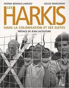 """Afficher """"Les harkis dans la colonisation et ses suites"""""""