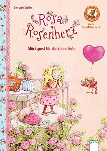 Rosa Rosenherz. Glückspost für die kleine Eule: Der Bücherbär. Mein LeseBilderbuch