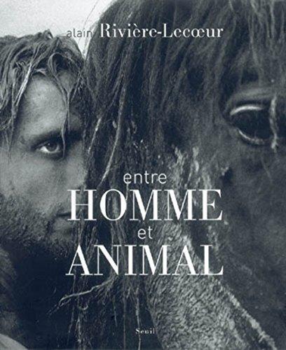 Entre homme et animal par Alain Rivière-Lecoeur, Yves Kirchner