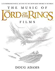 The Music of the Lord of the Rings Films: A Comprehensive Account of Howard Shore's Scores (Book & Rarities CD): 1 by Doug Adams (2010-09-28)