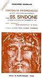 Contributo enigmologico su alcune nuove ipotesi sulla veridicità della SS. Sindone di Torino in occasione dell'ostensione del 1978. Breve 'Storia' 'Bibliografia' in sintesi