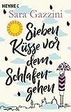 Sieben Küsse vor dem Schlafengehen: Roman
