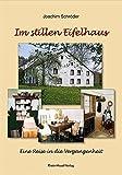 Im stillen Eifelhaus: Eine Reise in die Vergangenheit