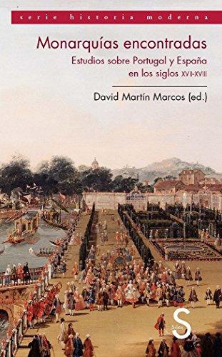 Descargar Libro Monarquías Encontradas (Serie Historia Moderna) de David Martín Marcos