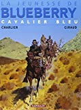 Cavalier bleu : La jeunesse de Blueberry. 3 | Charlier, Jean-Michel (1924-1989). Auteur