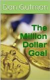 The Million Dollar Goal (The Million Dollar Series)