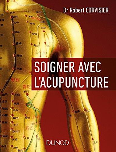 Soigner avec l'acupuncture par Robert Corvisier
