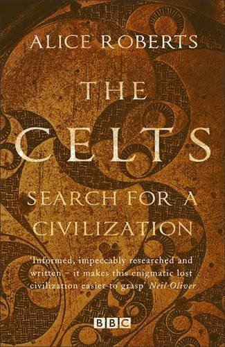 The Celts by Alice Roberts (2016-05-19)
