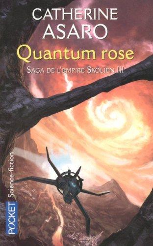 Saga de l'Empire Skolien, Tome 3 : Quantum rose