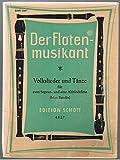 Der Flötenmusikant. Volkslieder und Tänze in leichtem Satz für zwei Sopran- und eine Altblockflöte oder andere Melodie- Instrumente, Gitarre ad lib.. ED 4827.
