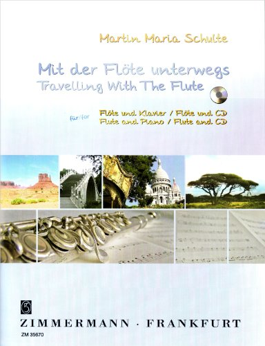 Mit der Flöte unterwegs / Travelling With The Flute: Für Flöte und Klavier / Flöte und CD. Flute and Piano / Flute and CD