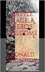 Battle Mage: A Hero's Welcome (The High King: A Tale of Alus Book 8)