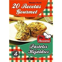 20 RECETAS GOURMET - PASTELES HOJALDRES (Colección Mi Recetario nº 4) (Spanish Edition)