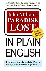 John Milton's Paradise Lost In Plain English: A Simple, Line By Line Paraphrase Of The Complicated Masterpiece by Joseph Lanzara (2009-03-10)