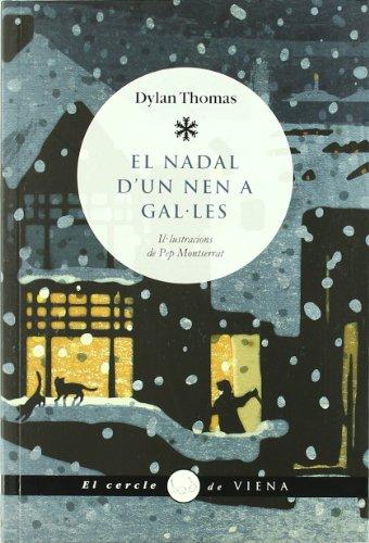 El Nadal d'un nen a Gal·les (El cercle de Viena) por Dylan Thomas