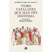 Vides catalanes que han fet història (Catalan Edition)