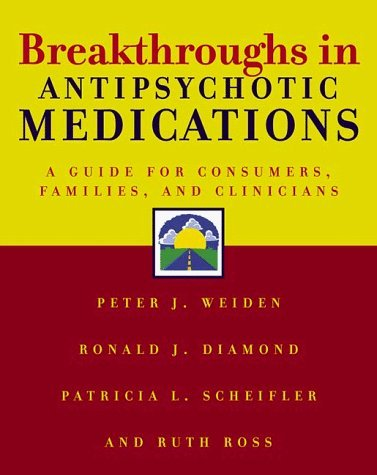Breakthroughs in Antipsychotic Medications (Norton Professional Books) by Diamond, Ronald J., Ross, Ruth, Scheifler, Patricia L., Weid (1999) Paperback