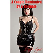 A Couple Dominated by a Shemale: Futa BDSM Erotica (The Shemale Series Book 2)