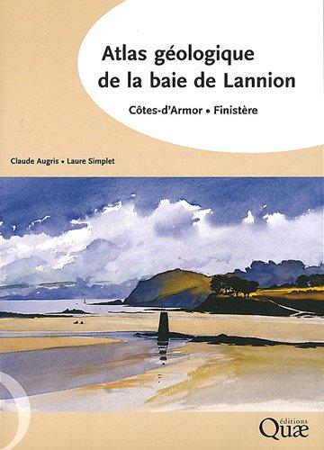 Atlas géologique de la baie de Lannion: Côtes-d'Armor, Finistère