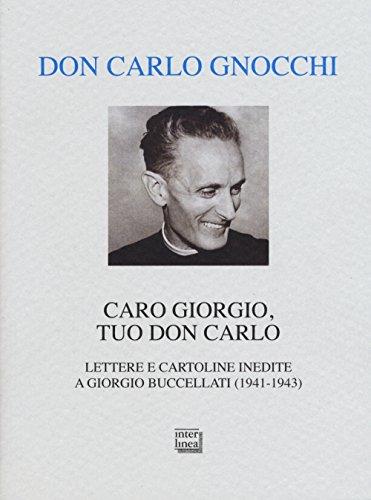 caro-giorgio-tuo-don-carlo-lettere-e-cartoline-inedite-a-giorgio-buccellati-1941-1943