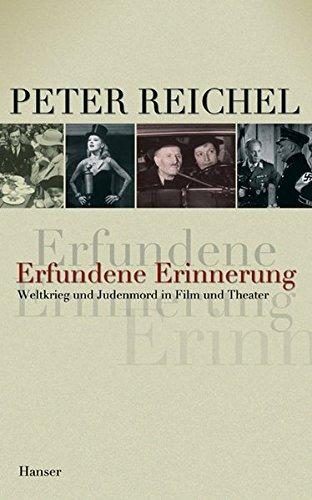 Erfundene Erinnerung: Weltkrieg und Judenmord in Film und Theater