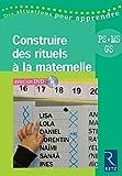 Construire des rituels à la maternelle (+ DVD)
