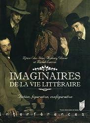 Imaginaires de la vie littéraire : Fiction, figuration, configuration