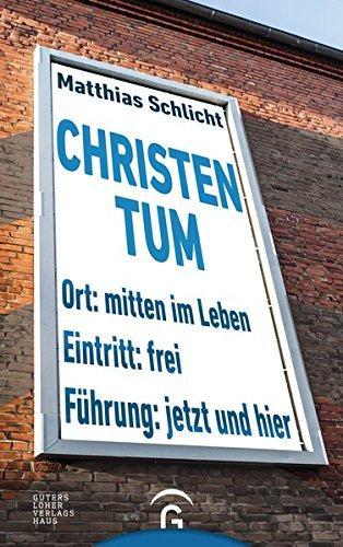 Christentum: Mitten im Leben - jetzt und hier