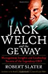 Jack Welch & The G.E. Way: Management...