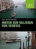 Hinter den Kulissen von Venedig