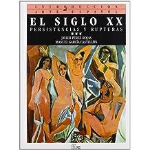 El siglo XX: Persistencias y rupturas (Introducción al arte español)