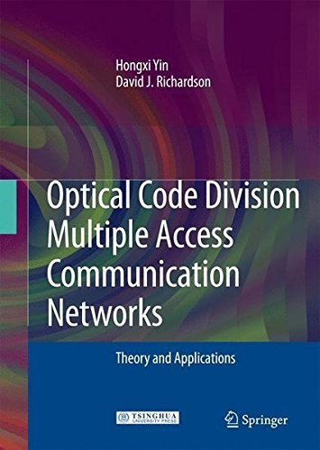 Optical Code Division Multiple Access Communication Networks: Theory and Applications by Hongxi Yin (2008-12-12)
