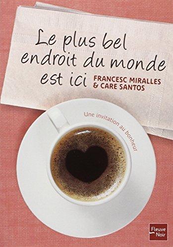 Le Plus Bel Endroit Du Monde Est Ici By Francesc Miralles October 11,2010
