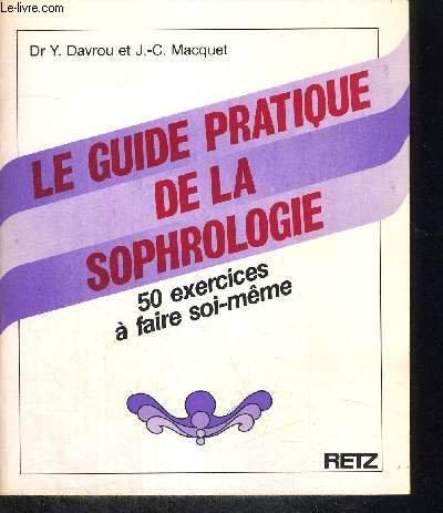 Le Guide pratique de la sophrologie