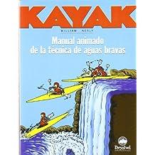Kayak : Manual animado de la técnica del piragüismo de aguas bravas
