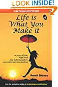 #7: Life is What You Make it